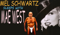 Mel Schwartz Sleeps With Mae West